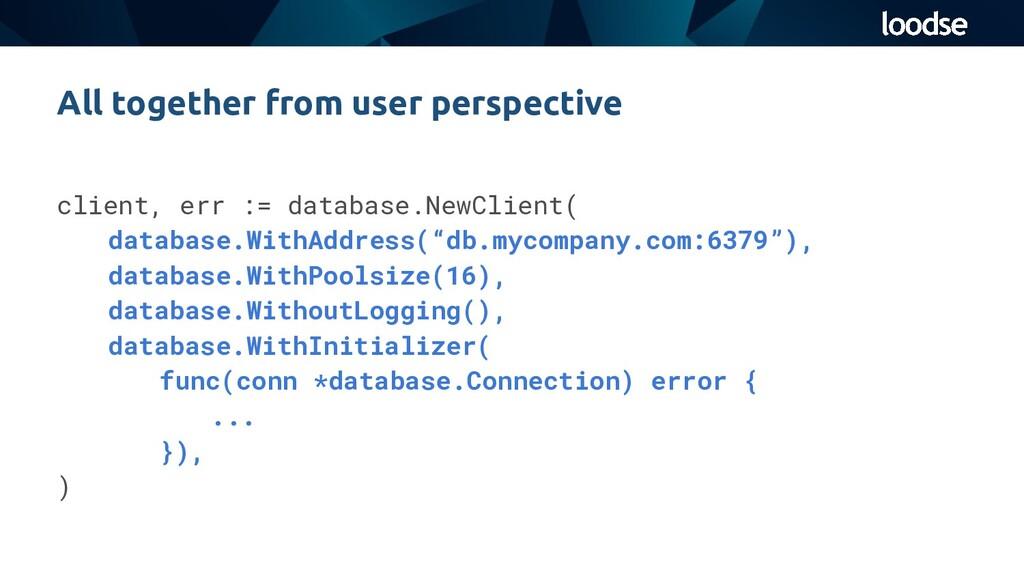 client, err := database.NewClient( database.Wit...
