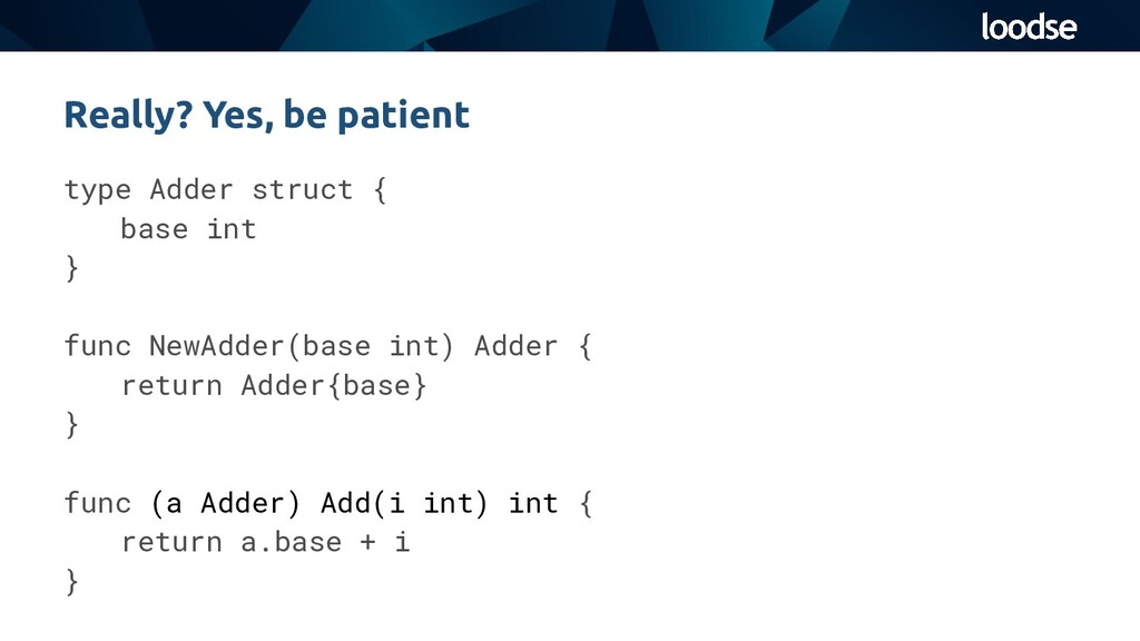 type Adder struct { base int } func NewAdder(ba...