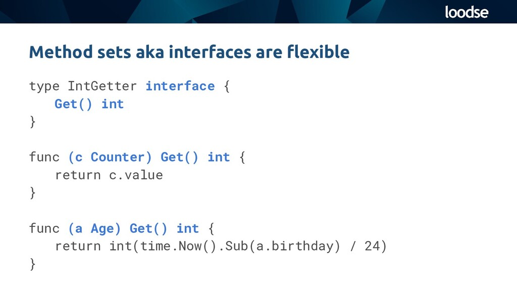 type IntGetter interface { Get() int } func (c ...