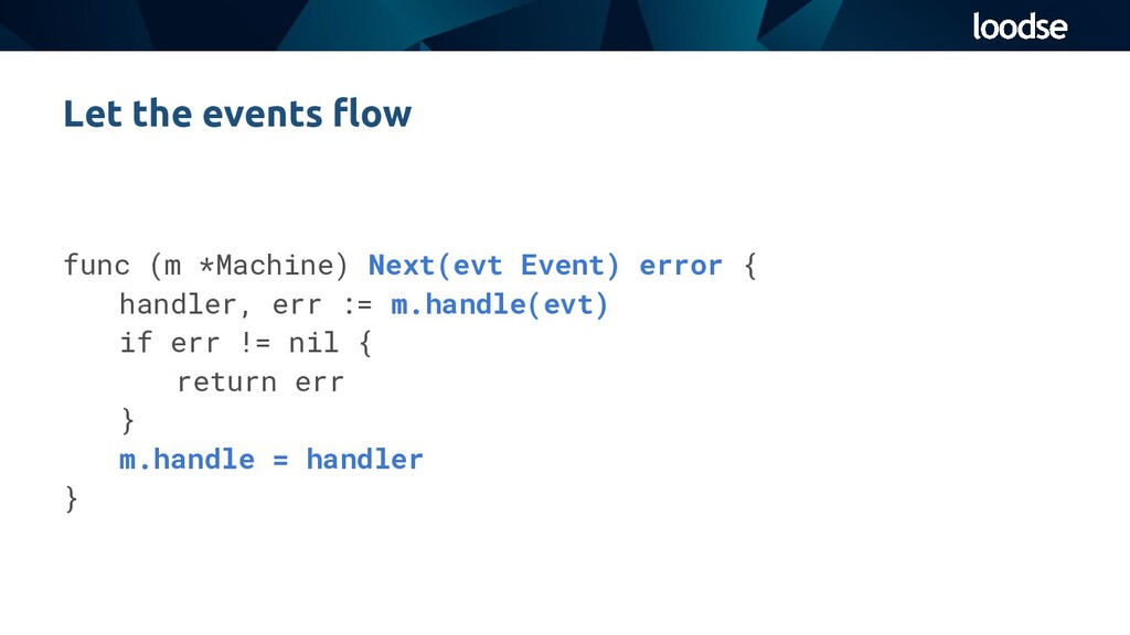 func (m *Machine) Next(evt Event) error { handl...