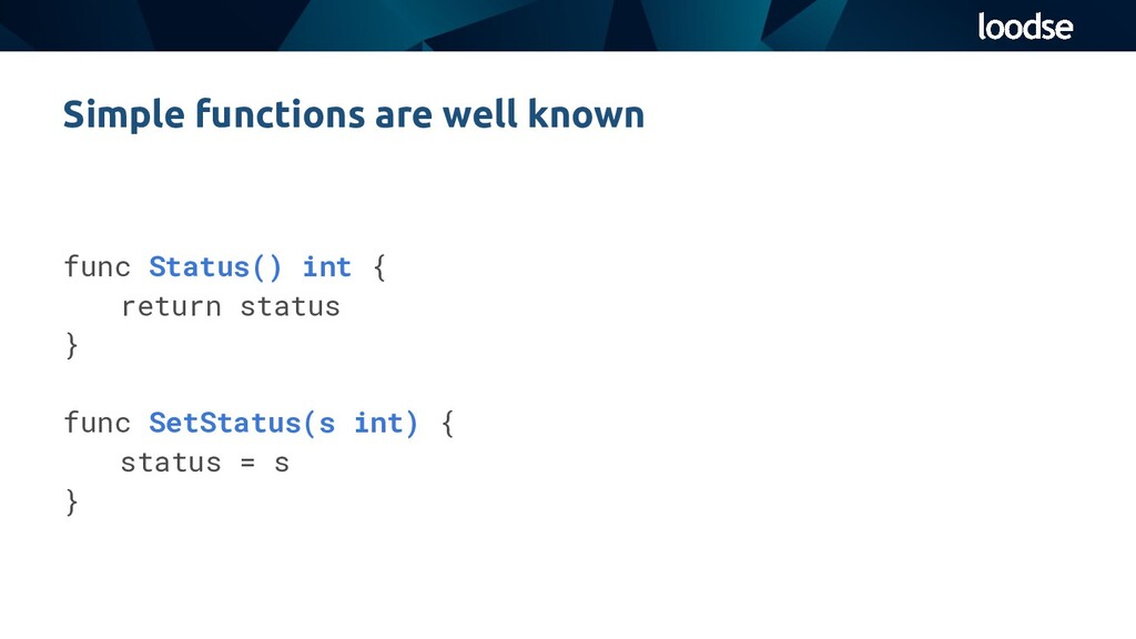 Simple functions are well known func Status() i...