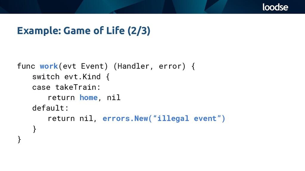 func work(evt Event) (Handler, error) { switch ...