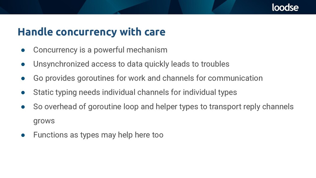 Handle concurrency with care ● Concurrency is a...