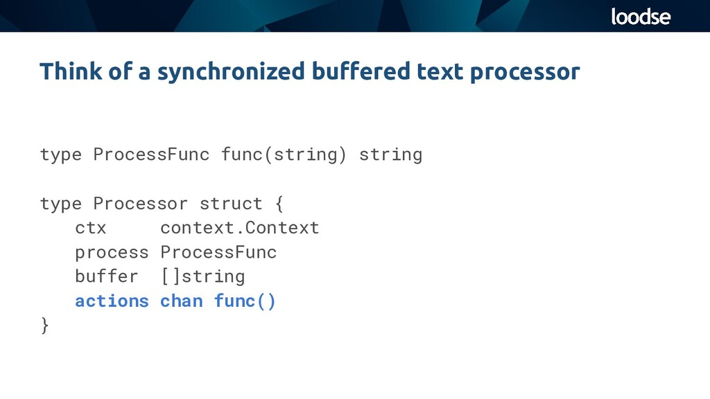 type ProcessFunc func(string) string type Proce...