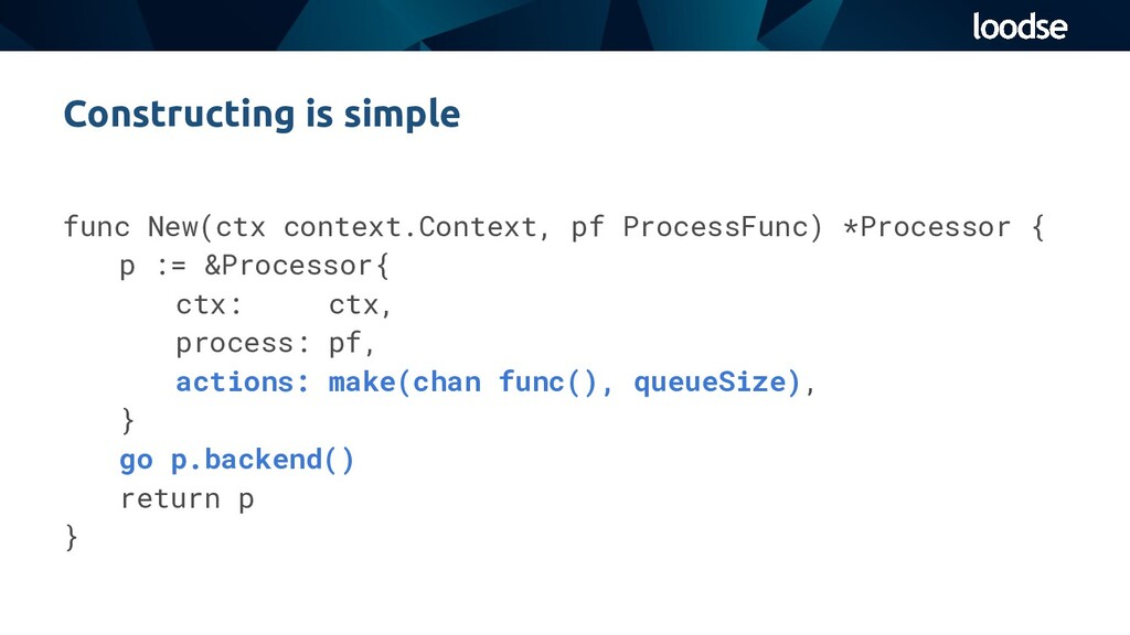 func New(ctx context.Context, pf ProcessFunc) *...