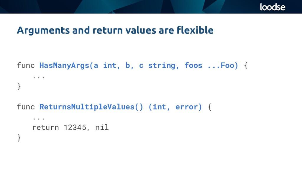 Arguments and return values are flexible func Ha...