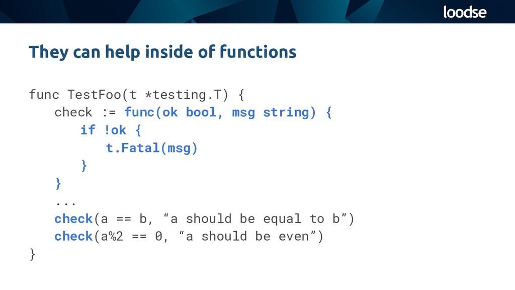 func TestFoo(t *testing.T) { check := func(ok b...
