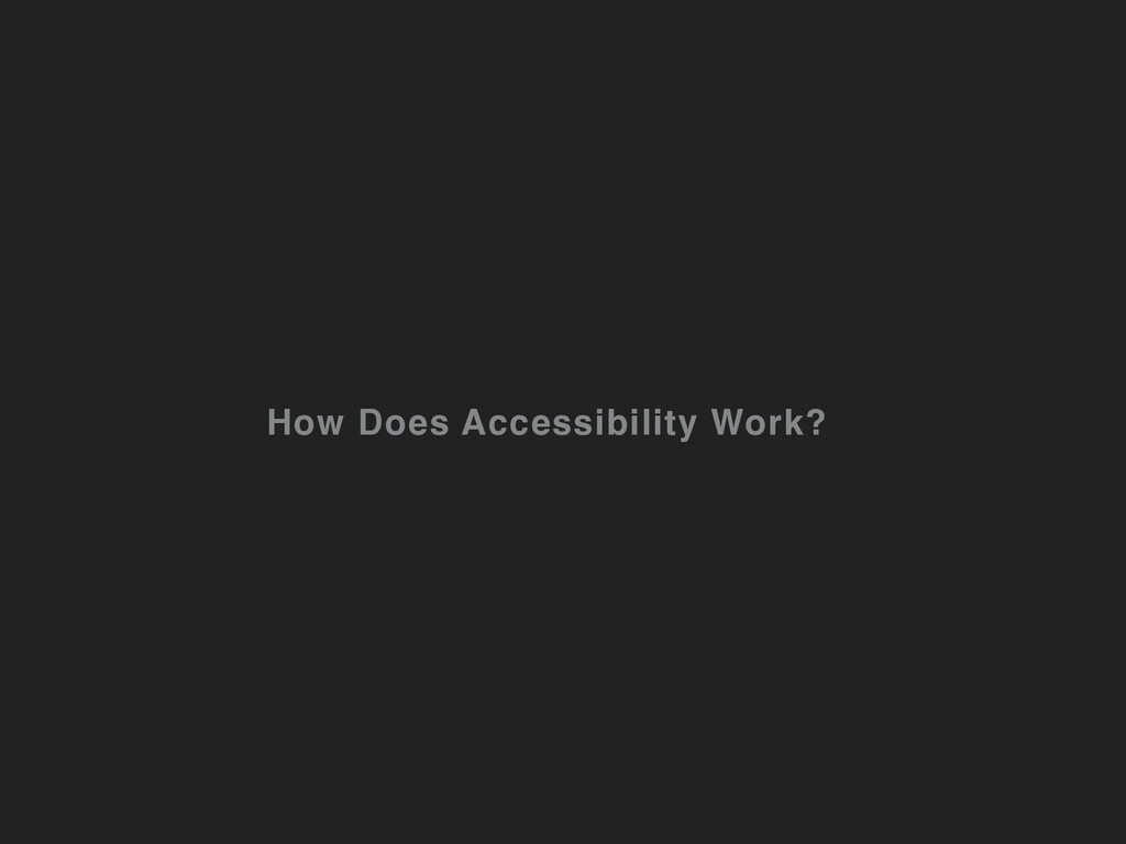 How Does Accessibility Work?