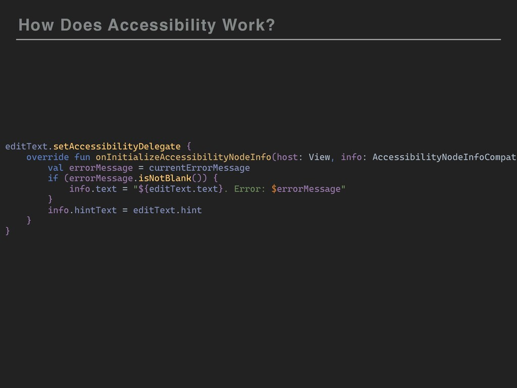 How Does Accessibility Work? editText.setAccess...