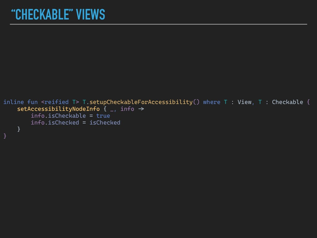 """""""CHECKABLE"""" VIEWS inline fun <reified T> T.setu..."""