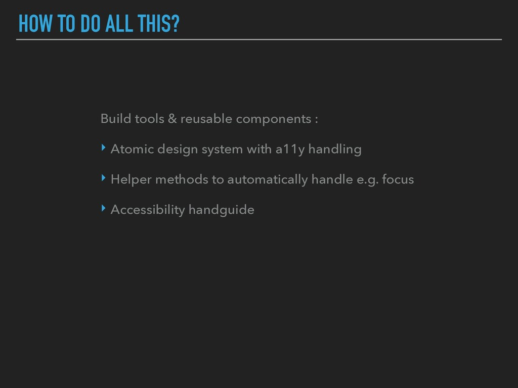 HOW TO DO ALL THIS? Build tools & reusable comp...