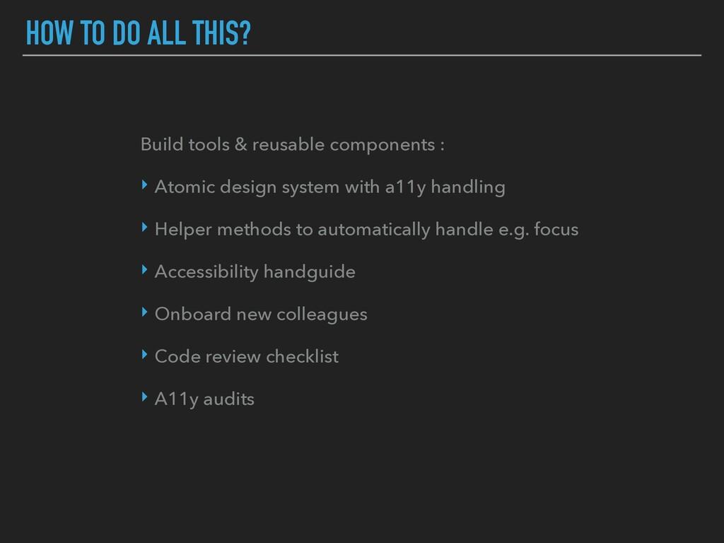 Build tools & reusable components : ‣ Atomic de...