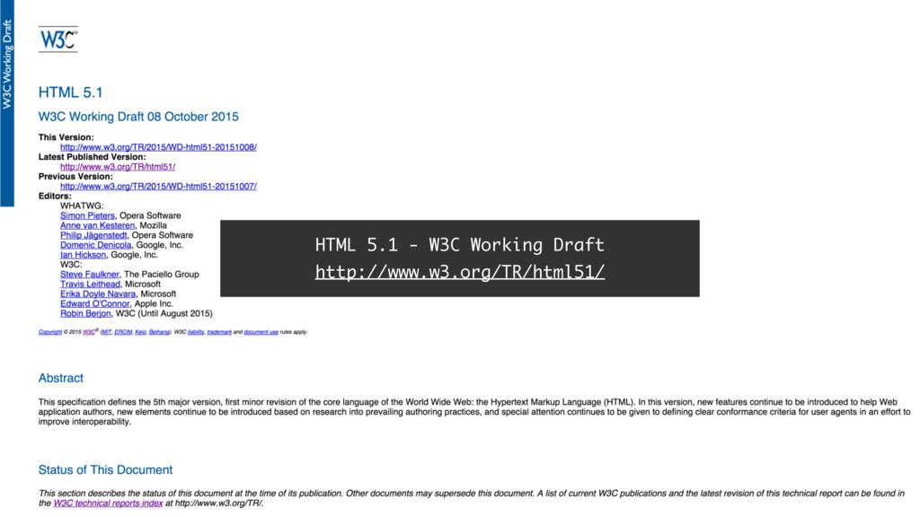 HTML 5.1 - W3C Working Draft http://www.w3.org/...