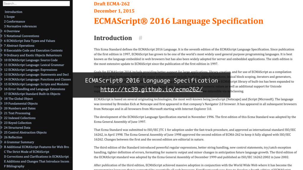 ECMAScript® 2016 Language Specification http://...