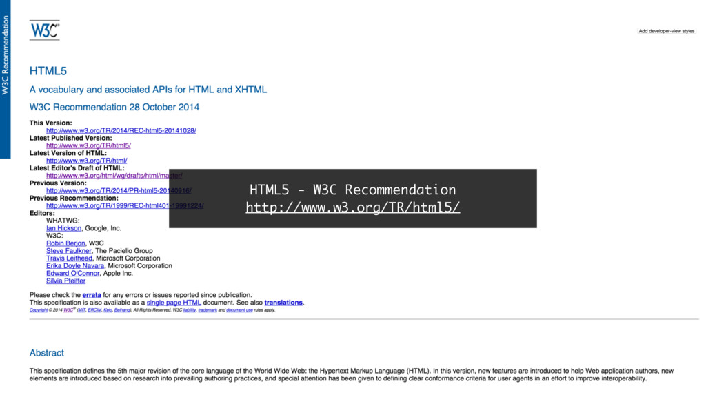 HTML5 - W3C Recommendation http://www.w3.org/TR...