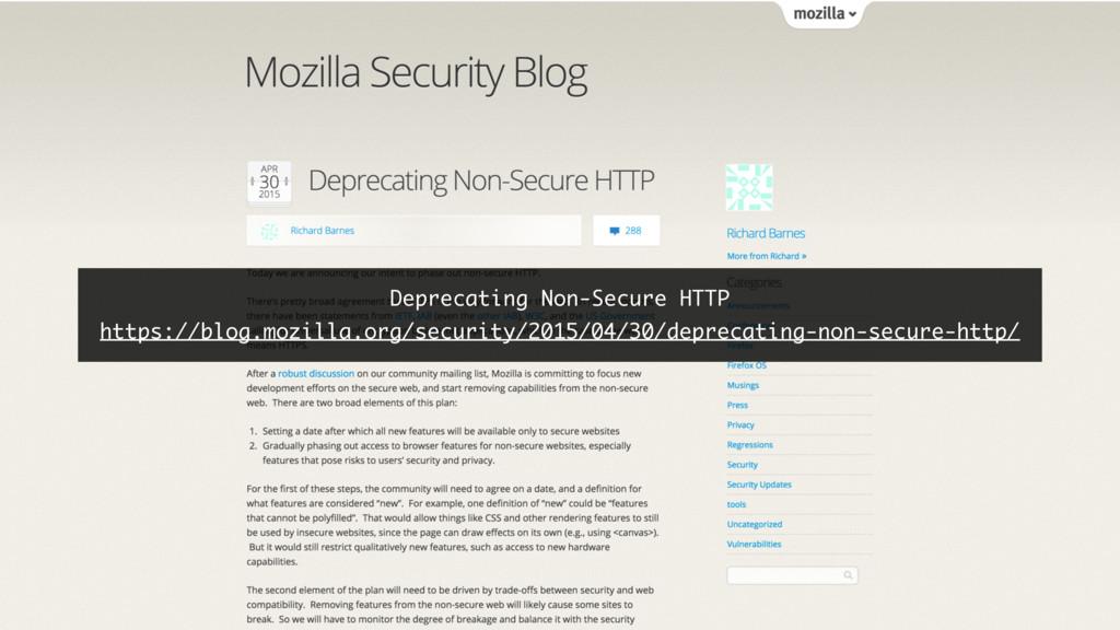 Deprecating Non-Secure HTTP https://blog.mozill...