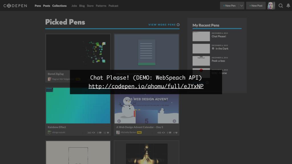 Chat Please! (DEMO: WebSpeach API) http://codep...