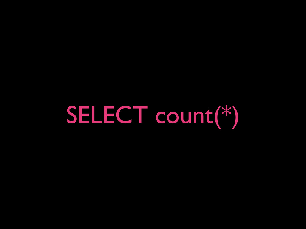 SELECT count(*)
