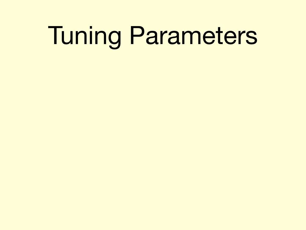 Tuning Parameters