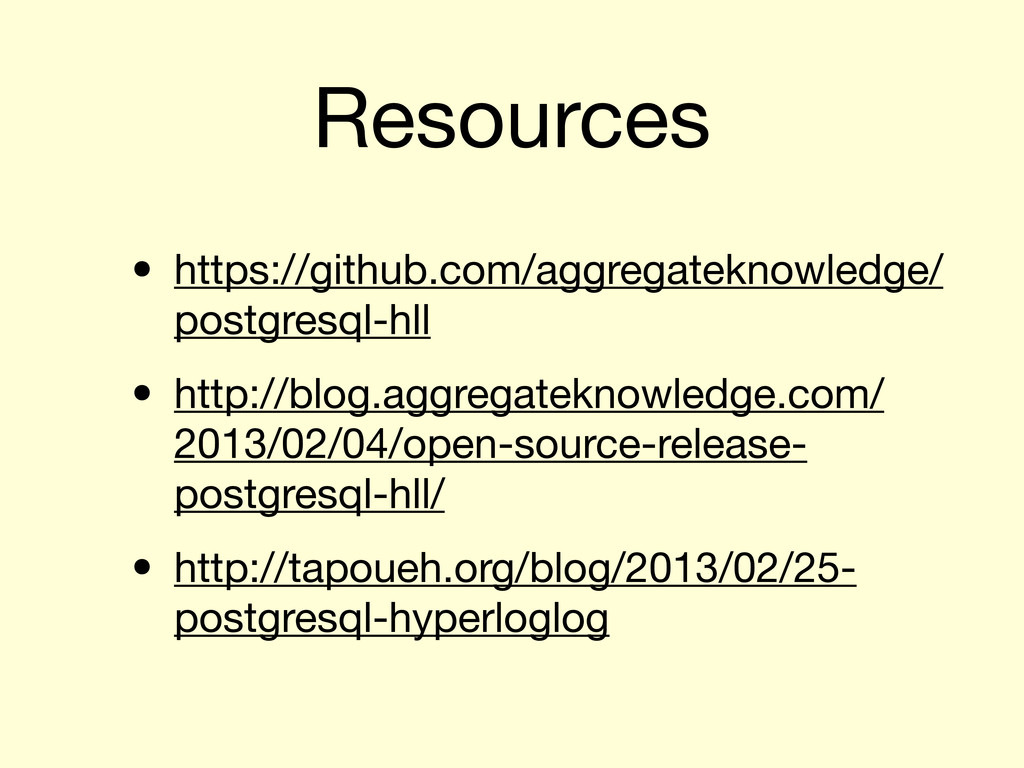 Resources • https://github.com/aggregateknowled...