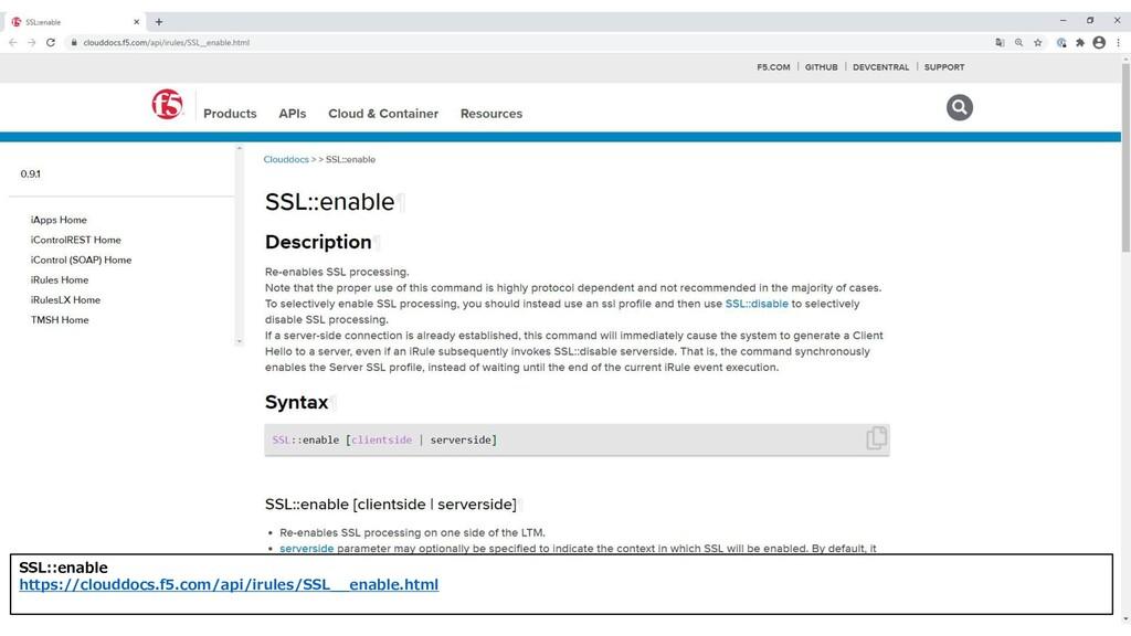 115 SSL::enable https://clouddocs.f5.com/api/ir...