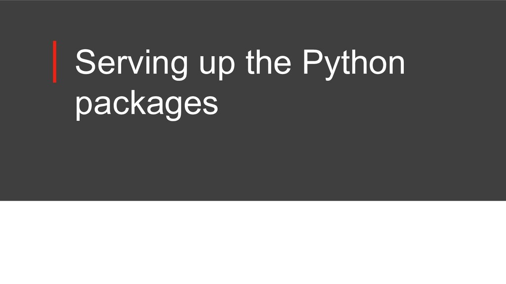 Serving up the Python packages