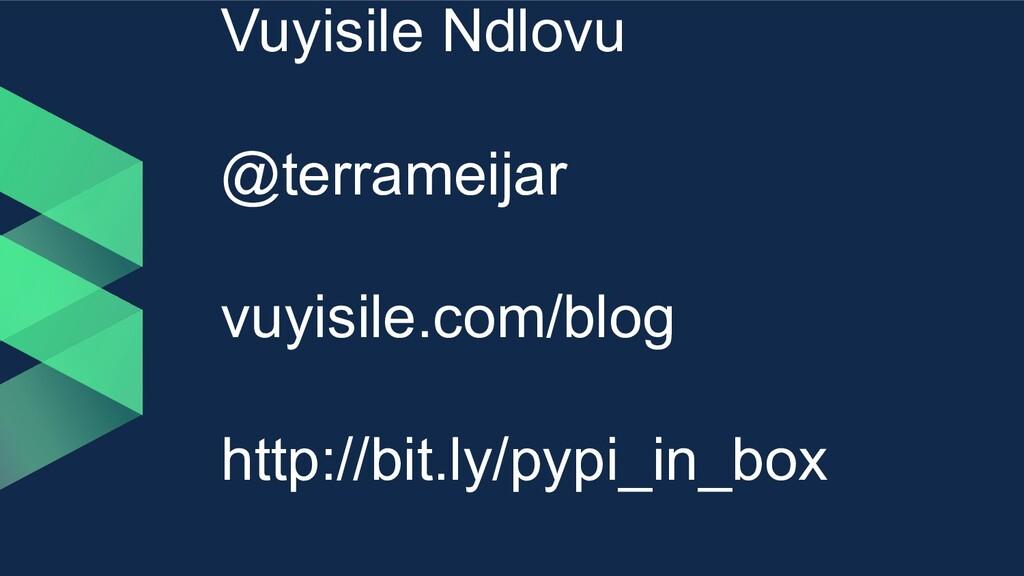 Vuyisile Ndlovu @terrameijar vuyisile.com/blog ...