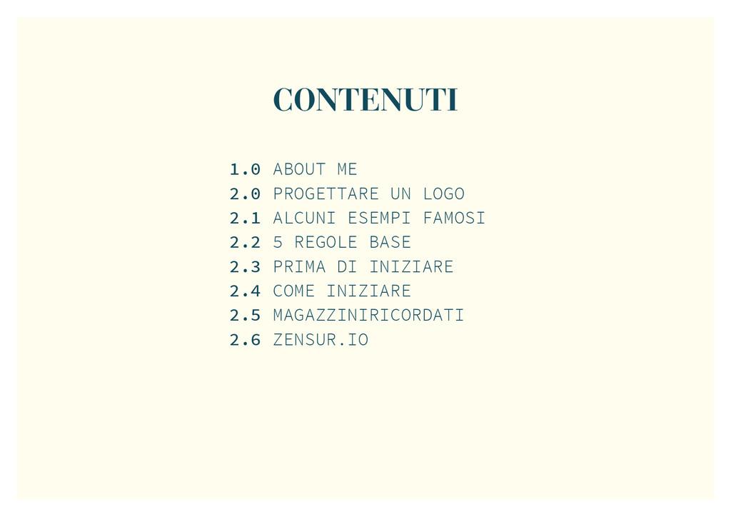CONTENUTI 1.0 2.0 2.1 2.2 2.3 2.4 2.5 2.6 ABOUT...