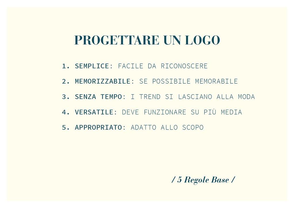 PROGETTARE UN LOGO / 5 Regole Base / 1. SEMPLIC...