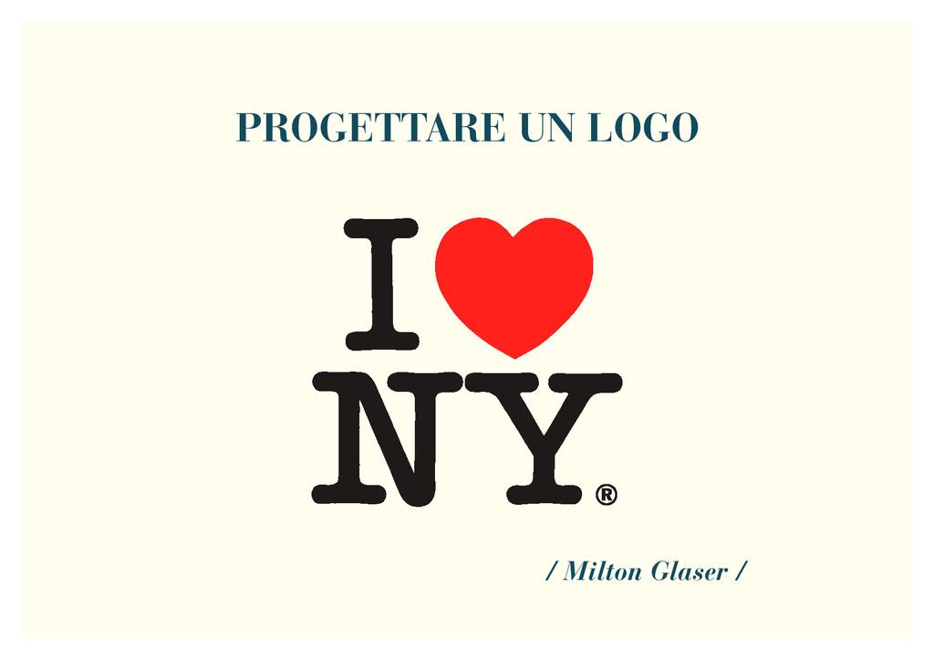 PROGETTARE UN LOGO / Milton Glaser /