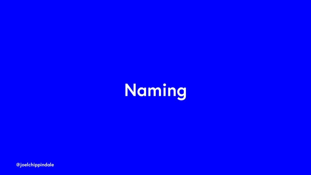 @joelchippindale Naming