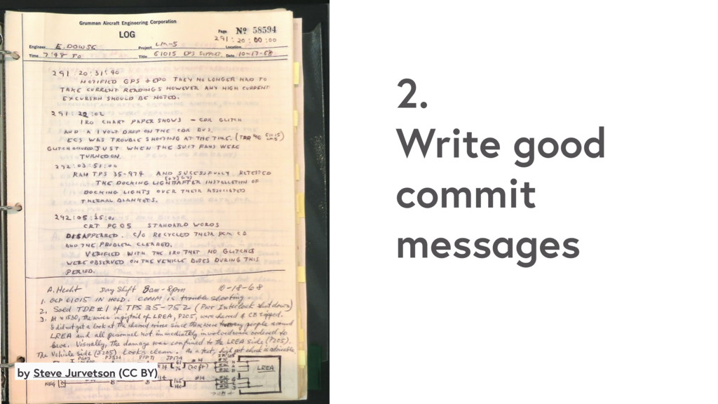 by Steve Jurvetson (CC BY) 2. Write good commit...