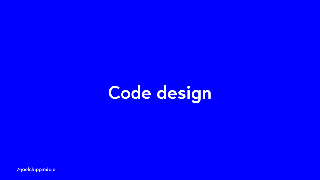 @joelchippindale Code design