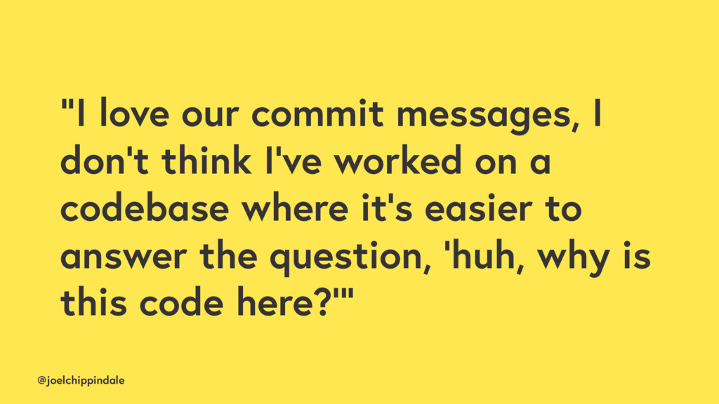 """@joelchippindale """"I love our commit messages, I..."""