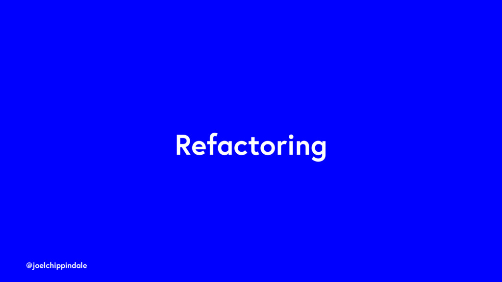 @joelchippindale Refactoring