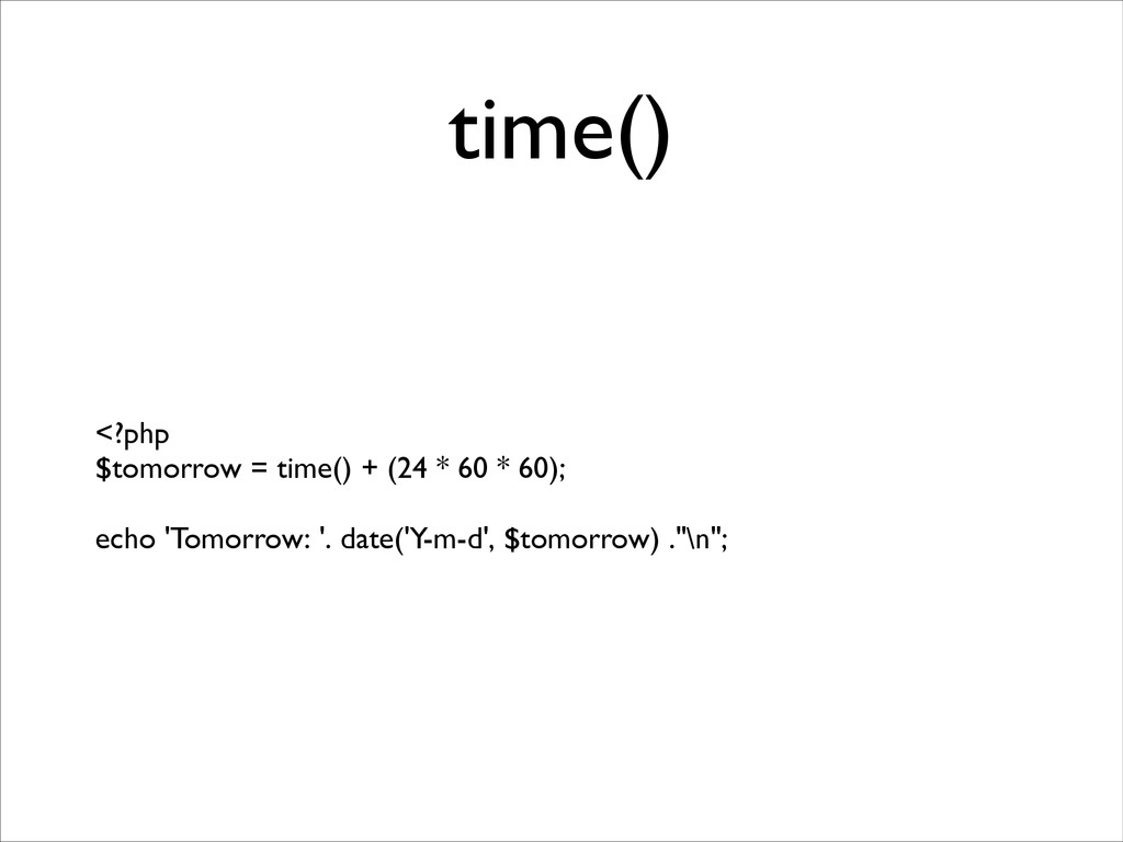 time() <?php	 