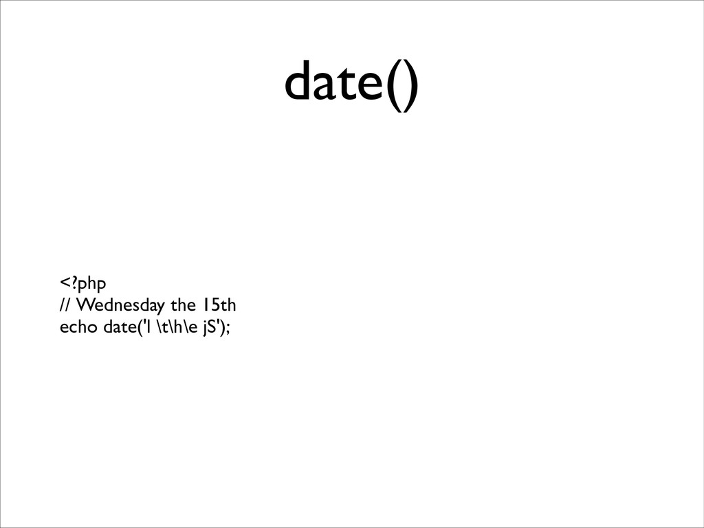 date() <?php	 