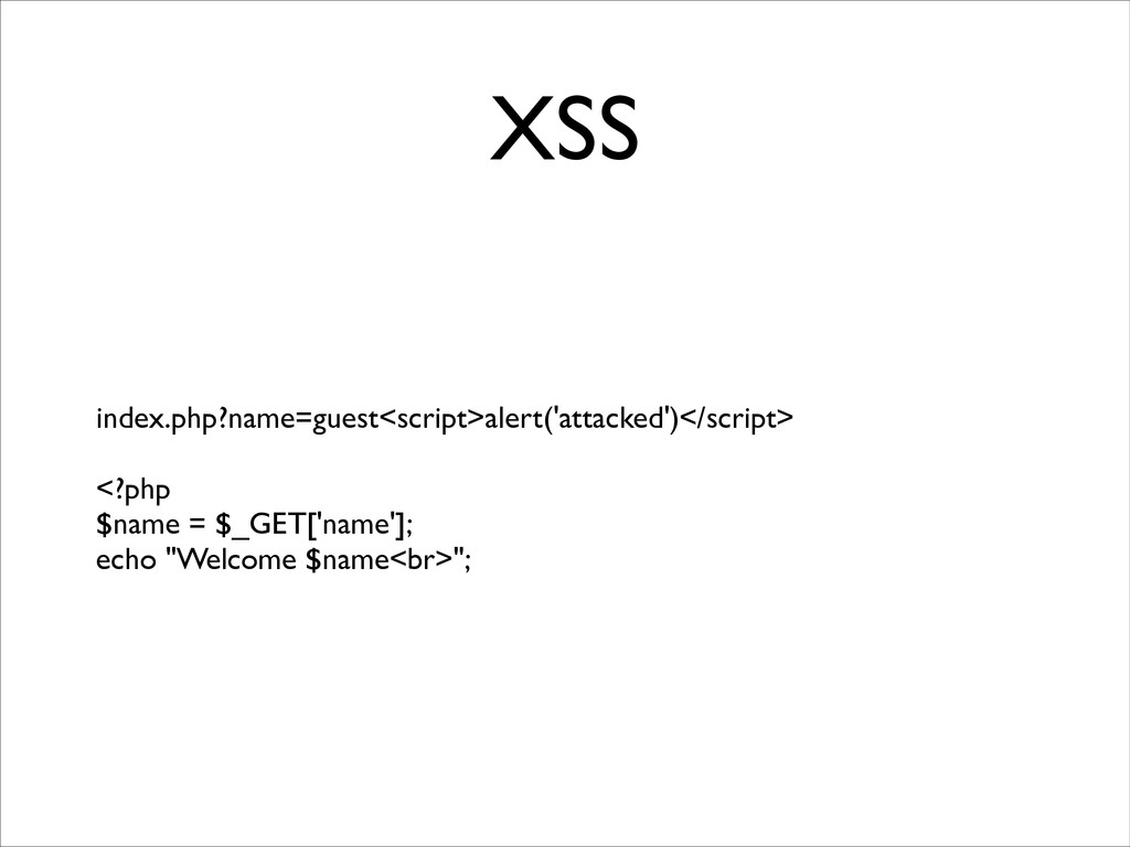 XSS index.php?name=guest<script>alert('attacked...