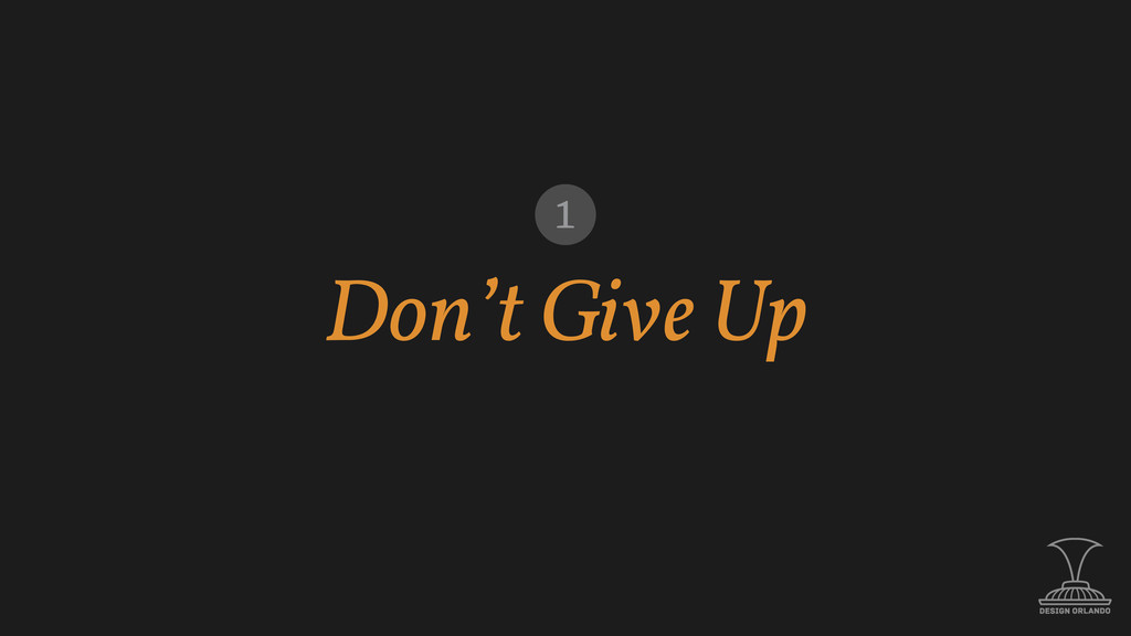 Don't Give Up 1