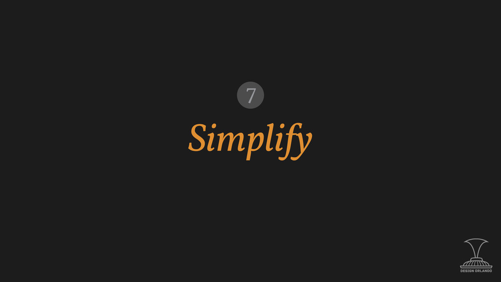 Simplify 7