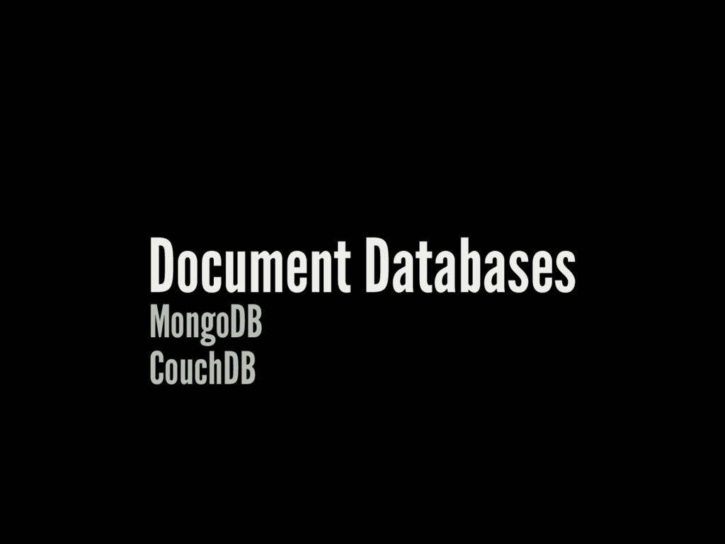 Document Databases MongoDB CouchDB