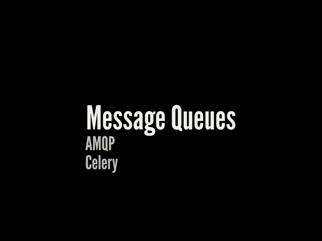 Message Queues AMQP Celery