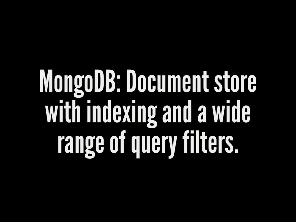 MongoDB: Document store with indexing and a wid...