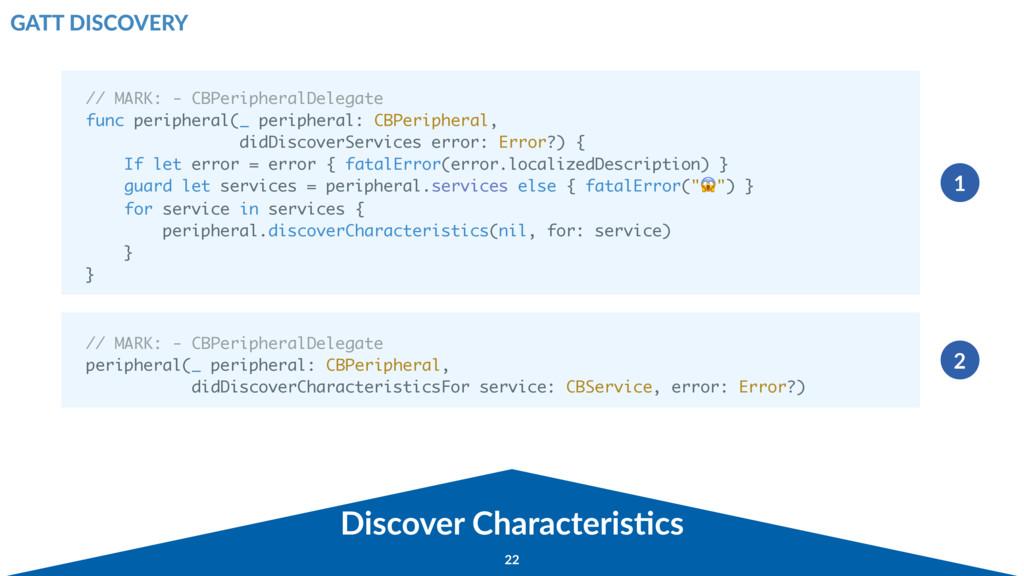 Discover Characteris9cs // MARK: - CBPeripheral...