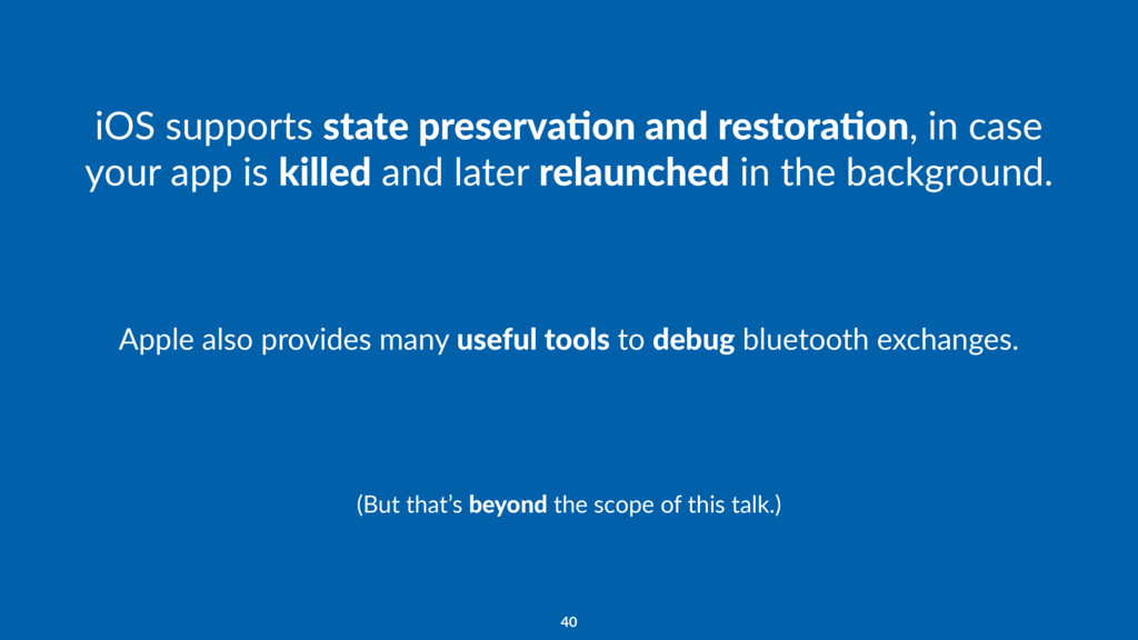 iOS supports state preserva7on and restora7on, ...