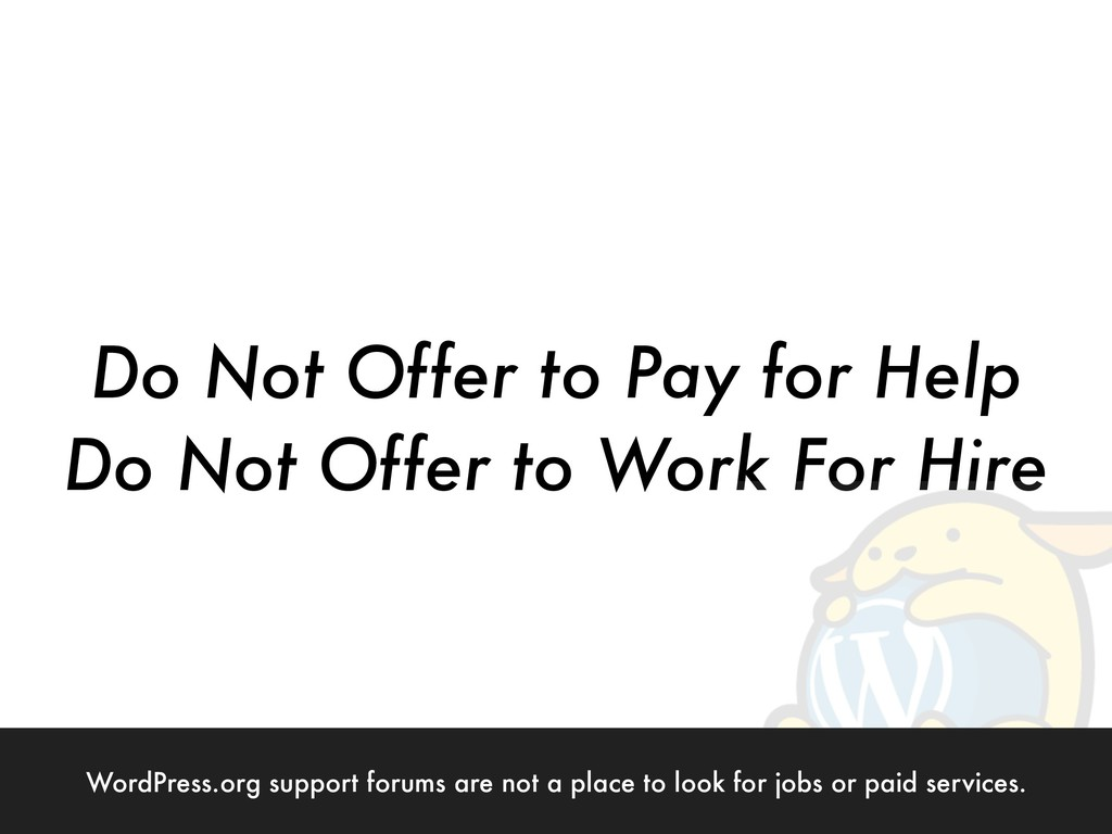 Do Not Offer to Pay for Help Do Not Offer to Wo...