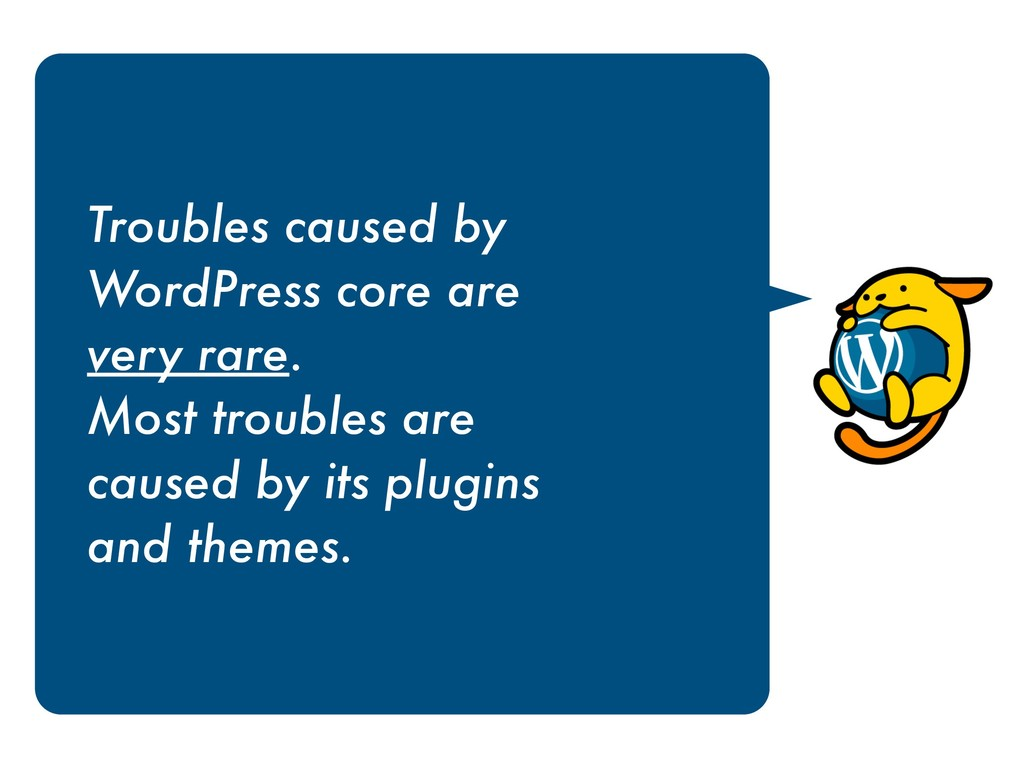 Troubles caused by  WordPress core are  very ...