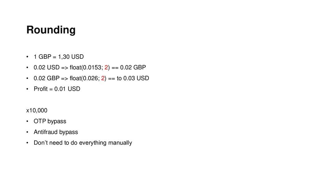 Rounding • 1 GBP = 1,30 USD • 0.02 USD => float...