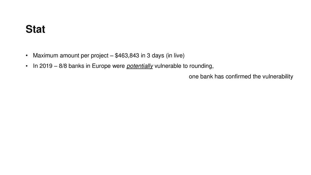 Stat • Maximum amount per project – $463,843 in...