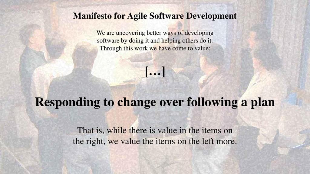 Manifesto for Agile Software Development We are...